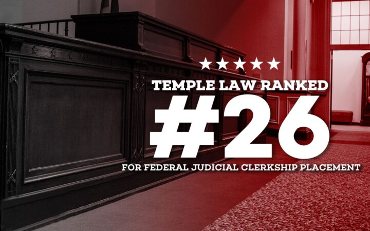 Temple Law Ranked #26 for Federal Judicial Clerkship Placement