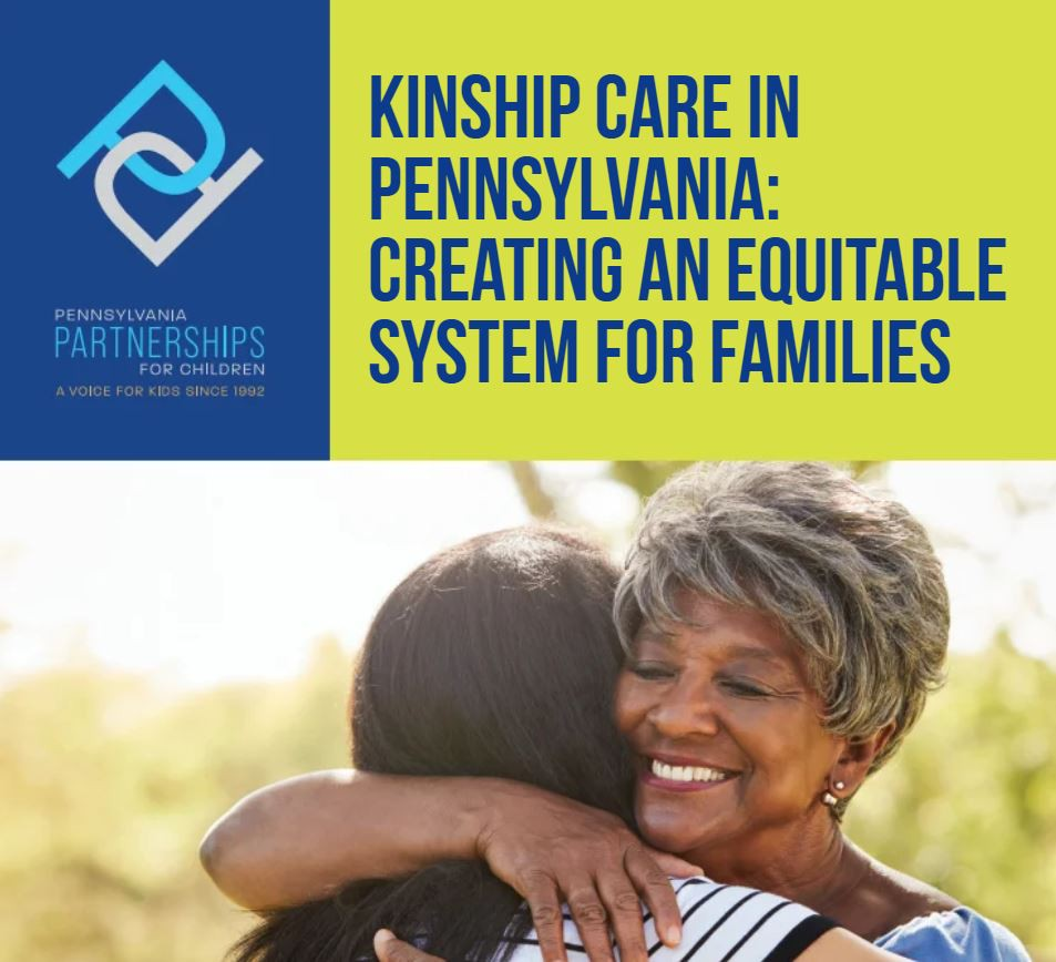 Kinship Care in Pennsylvania: Creating an Equitable System for Families