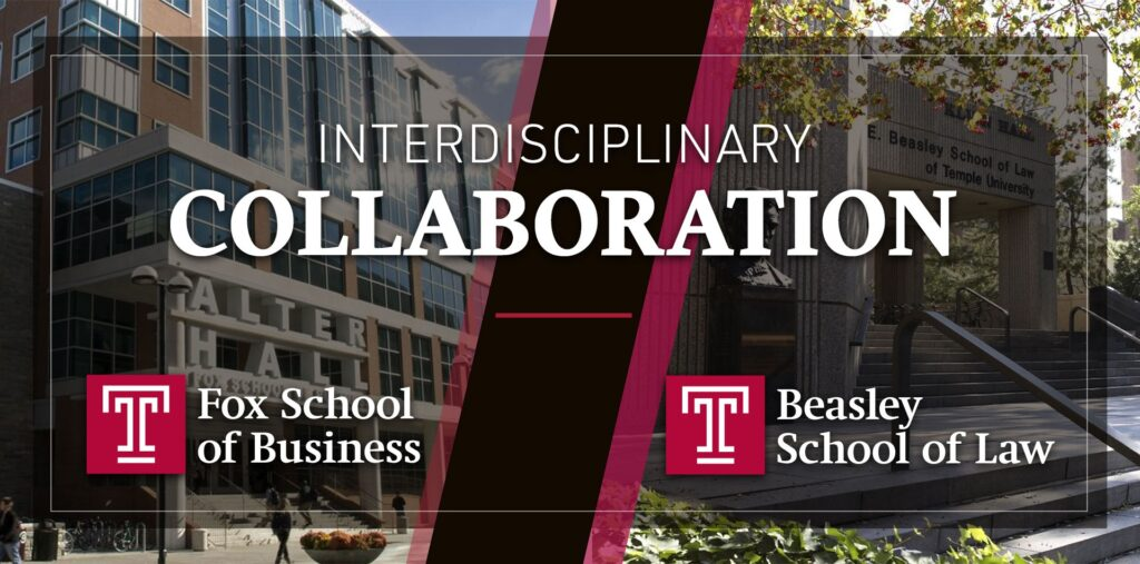 Interdisciplinary Collaboration: Fox School of Business and Beasley School of Law